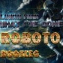 Linkin Park  -  What I've Done   (ROBOTO BOOTLEG)