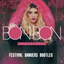 Era Istrefi - Bonbon (Festival Bangers Bootleg)