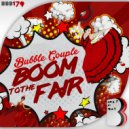 Bubble Couple - Boom To The Fair (Original Mix)
