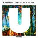Earth n Days - Let\'s Work (Original Mix)
