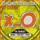 DJ BL3ND & Ido B & Zooki & Tom Enzy - Go Stupid! (feat. Ido B & Zooki) (Tom Enzy Remix)