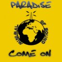 Paradise - Come On