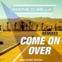 Simone Di Bella - Come On Over (Stephan F Remix)