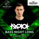 AXPLOT - Bass Night Long 010 [Record Deep]