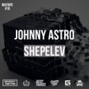 Johnny Astro, Shepelev - MixTape #16