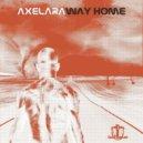 AxeLara - Way Home  (Original Mix)
