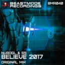 NuroGL & S5 - Believe 2017 (Original Mix)